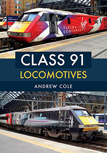 Class 91 Locomotives By Andrew Cole