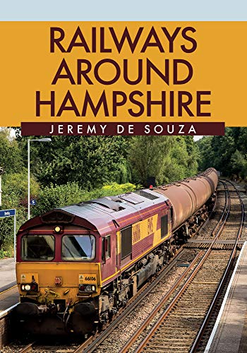 Railways Around Hampshire By Jeremy de Souza