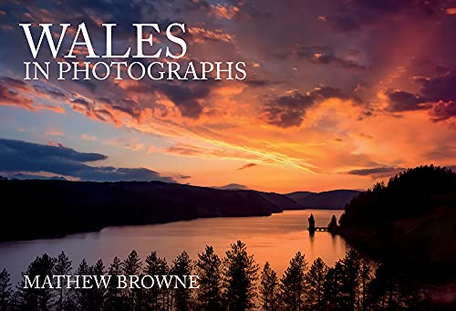 Wales in Photographs By Mathew Browne