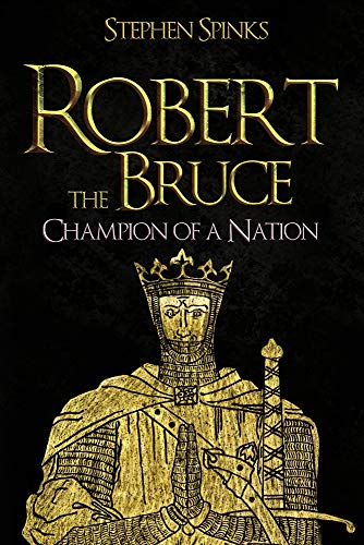 Robert the Bruce By Stephen Spinks