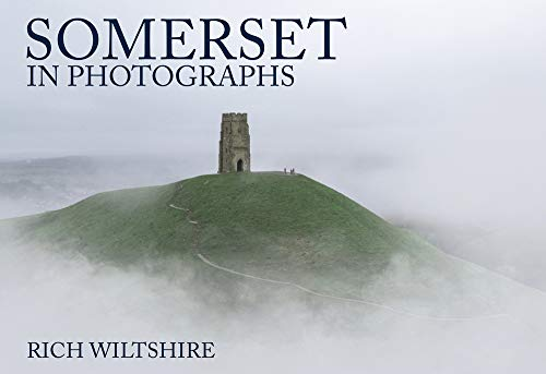 Somerset in Photographs By Rich Wiltshire