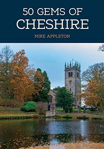 50 Gems of Cheshire By Mike Appleton