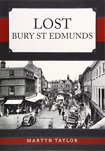 Lost Bury St Edmunds By Martyn Taylor