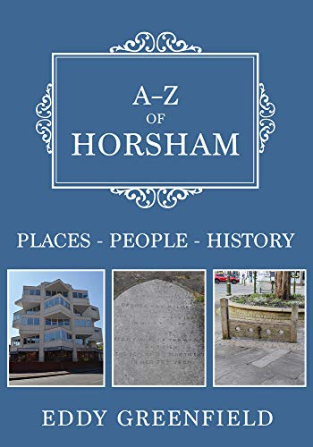 A-Z of Horsham By Eddy Greenfield