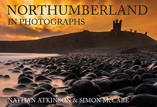Northumberland in Photographs By Nathan Atkinson