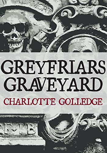 Greyfriars Graveyard By Charlotte Golledge