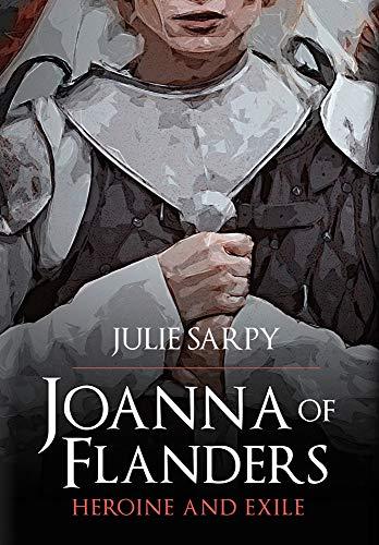 Joanna of Flanders By Julie Sarpy