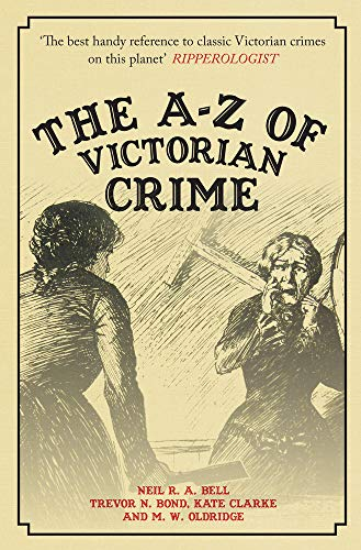 The A-Z of Victorian Crime von Neil R. A. Bell