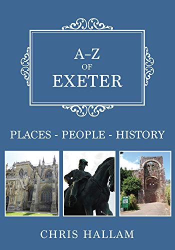 A-Z of Exeter By Chris Hallam