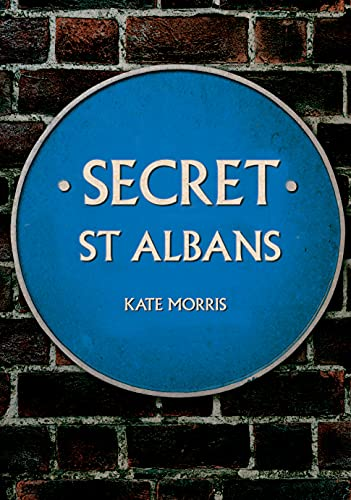Secret St Albans By Kate Morris