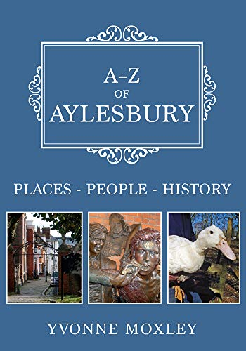 A-Z of Aylesbury By Yvonne Moxley
