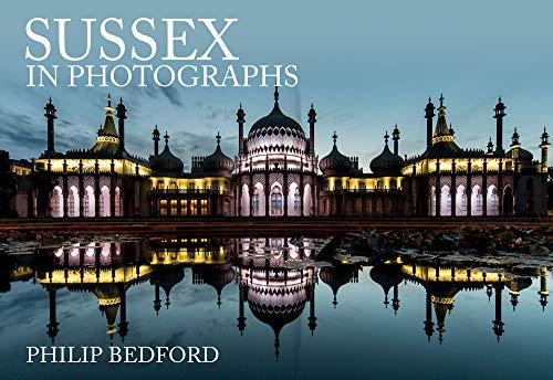 Sussex in Photographs By Philip Bedford