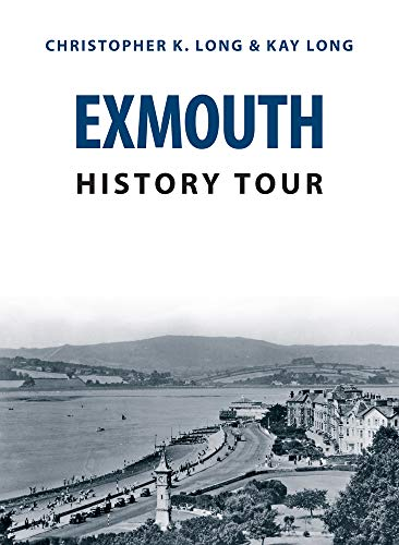 Exmouth History Tour By Christopher K. Long