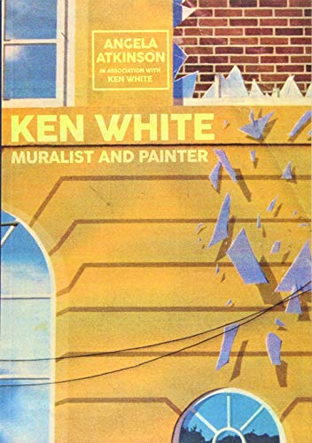 Ken White: Muralist and Painter By Angela Atkinson