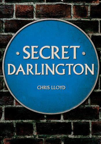 Secret Darlington By Chris Lloyd
