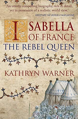 Isabella of France By Kathryn Warner