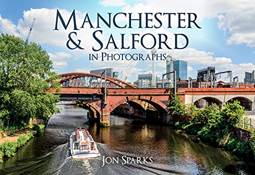 Manchester & Salford in Photographs By Jon Sparks