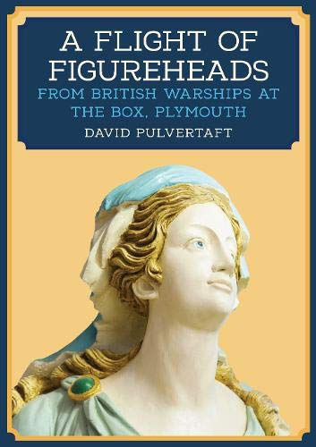 A Flight of Figureheads By David Pulvertaft