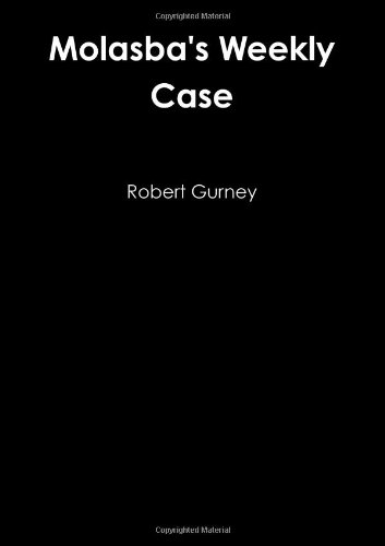 Molasba's Weekly Case By Robert Gurney