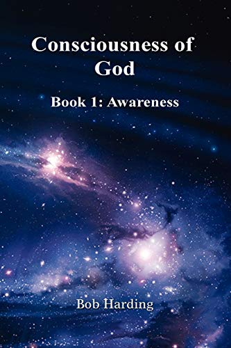 Consciousness of God By Bob Harding