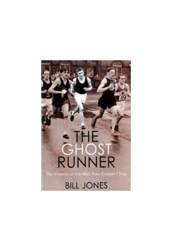 The Ghost Runner By Bill Jones