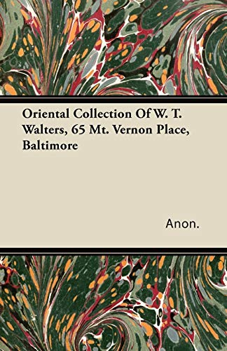 Oriental Collection Of W. T. Walters, 65 Mt. Vernon Place, Baltimore By Anon.