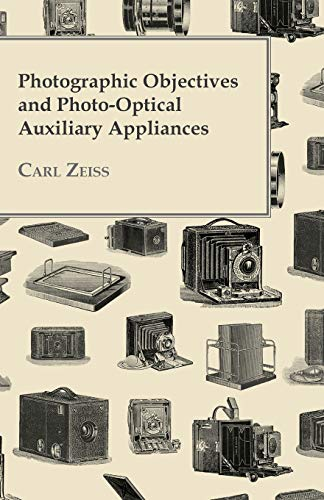 Photographic Objectives And Photo-Optical Auxiliary Appliances By Carl Zeiss