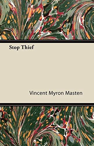 Stop Thief By Vincent Myron Masten