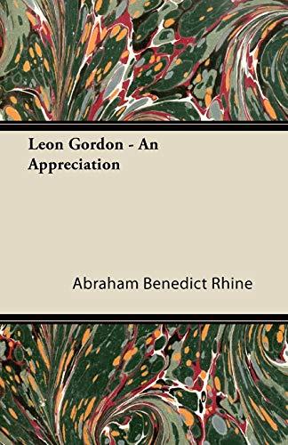 Leon Gordon - An Appreciation By Abraham Benedict Rhine