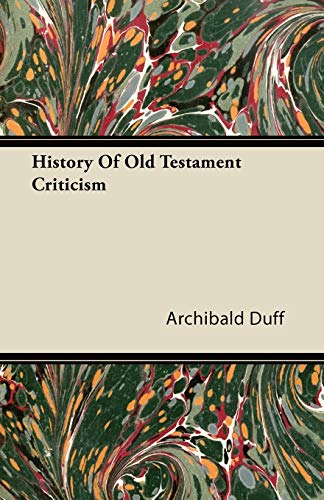 History Of Old Testament Criticism By Archibald Duff