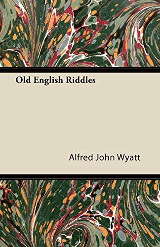 Old English Riddles By Alfred John Wyatt