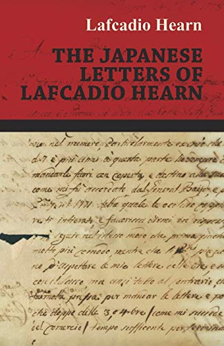 The Japanese Letters Of Lafcadio Hearn By Lafcadio Hearn