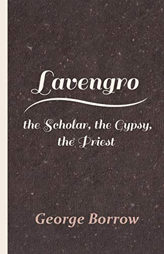 Lavengro - The Scholar, The Gypsy, The Priest By George Borrow