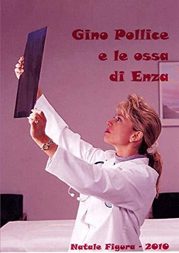 Gino Pollice E Le Ossa Di Enza By Natale Figura