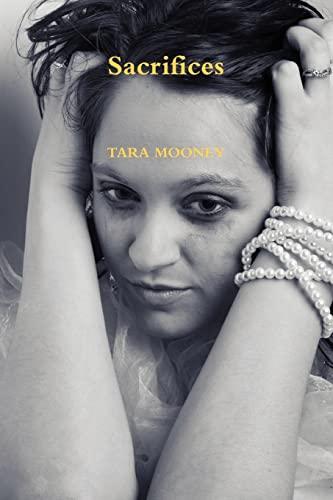 Sacrifices By Tara Mooney