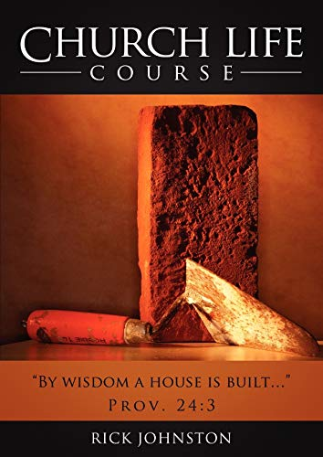 Church Life Course By Rick Johnston