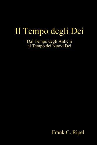 Il Tempo degli Dei By Frank G. Ripel