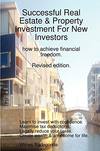 Successful Real Estate & Property Investment For New Investors By Wilnes Radegonde