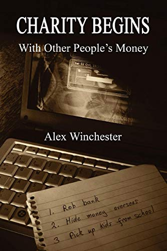 Charity Begins with Other People's Money By Alex Winchester