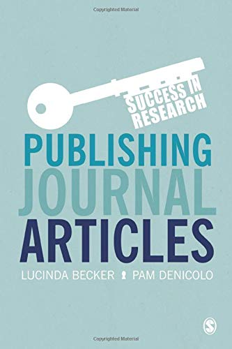 Publishing Journal Articles (Success in Research) By Lucinda Becker