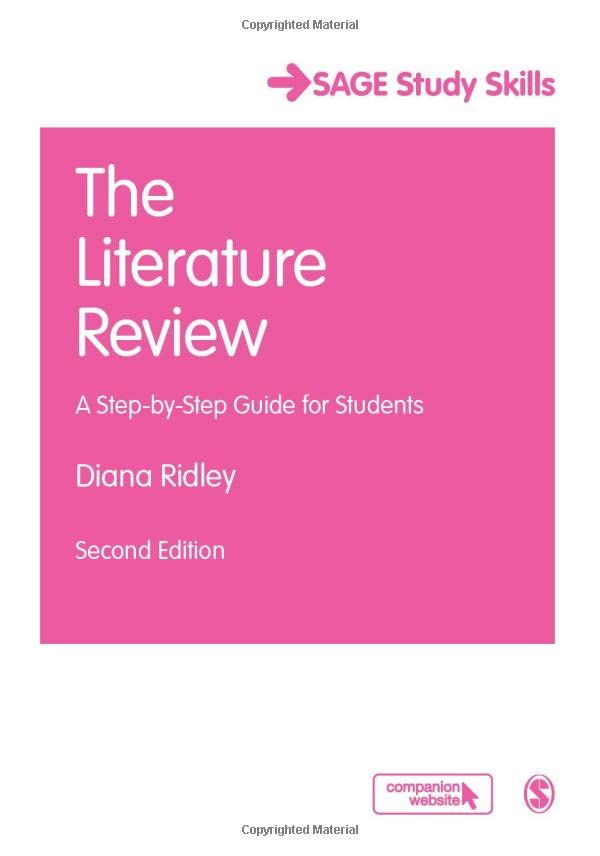 The Literature Review: A Step-By-Step Guide For Students (Sage Study Skills Series) By Diana Ridley