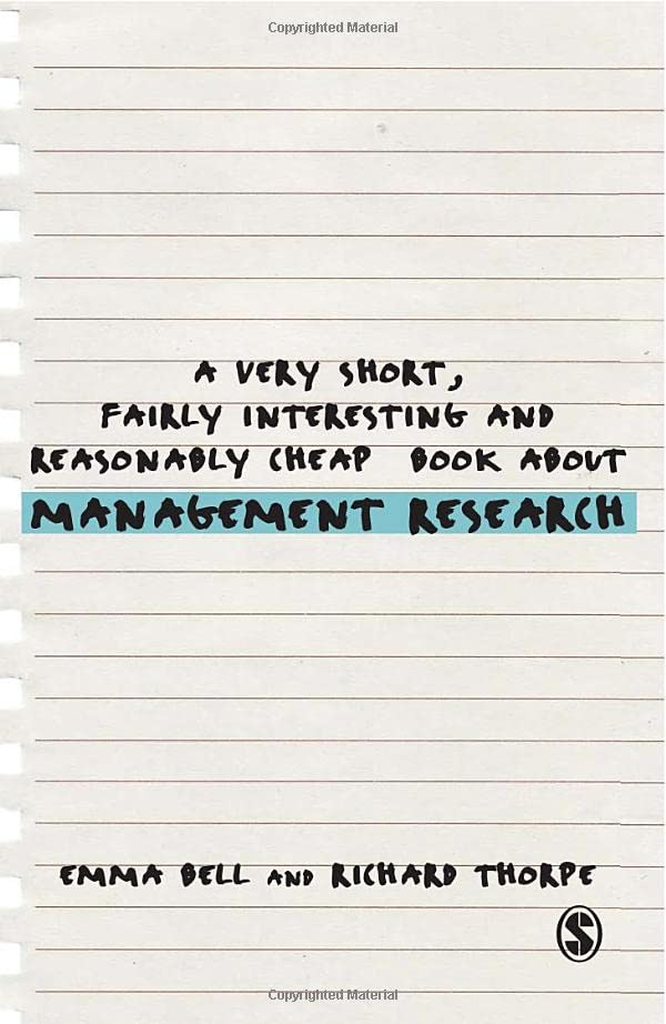 A Very Short, Fairly Interesting and Reasonably Cheap Book about Management Research By Emma Bell