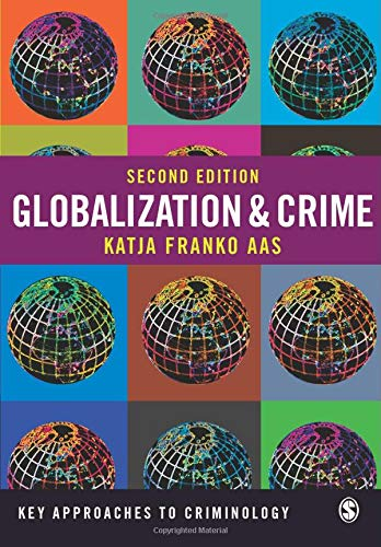 Globalization and Crime (Key Approaches to Criminology) By Katja Franko