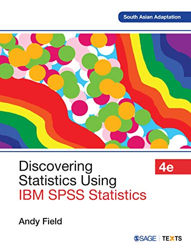 Discovering Statistics Using IBM SPSS Statistics By Andy Field