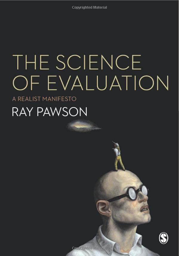 The Science of Evaluation: A Realist Manifesto by Ray Pawson