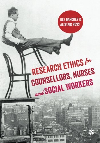 Research Ethics for Counsellors, Nurses & Social Workers By Dee Danchev