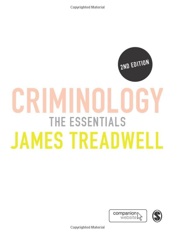 Criminology: The Essentials By James Treadwell