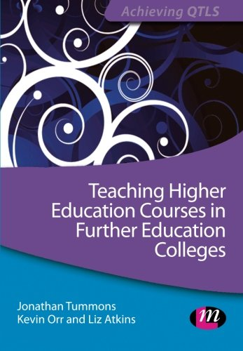 Teaching Higher Education Courses in Further Education Colleges By Jonathan Tummons