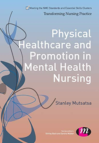 Physical Healthcare and Promotion in Mental Health Nursing By Stanley Mutsatsa
