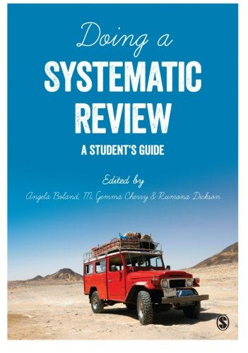 Doing a Systematic Review: A Student's Guide by Angela Boland